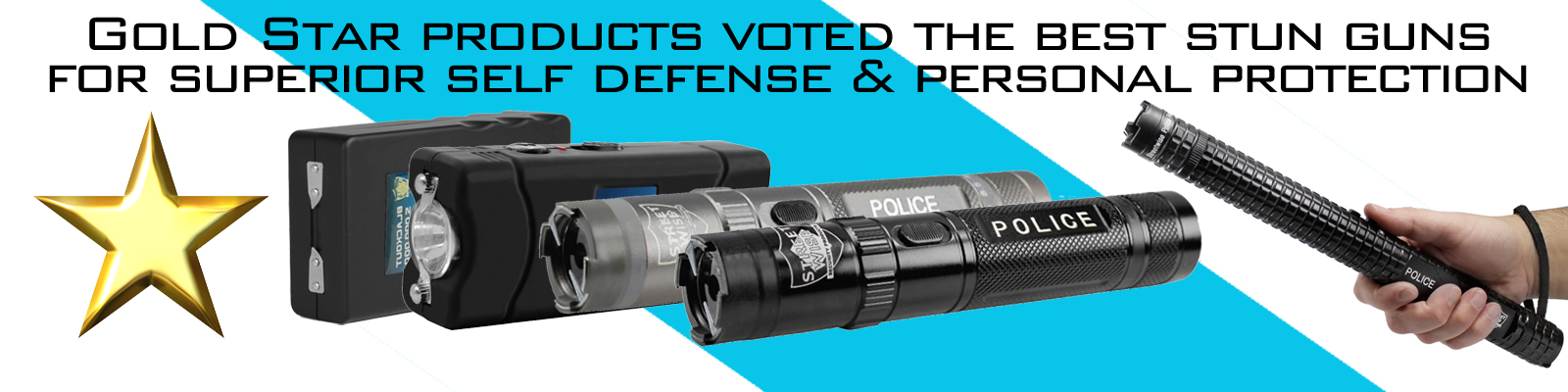 We carry the best stun guns on the market today.